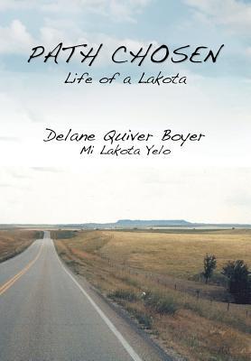 Path Chosen: Mi Lakota Yelo, Boyer, Delane Quiver