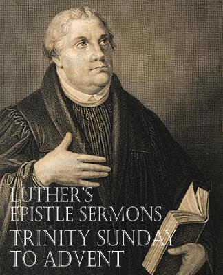 Image for Luther's Epistle Sermons Vol. III - Trinity Sunday to Advent