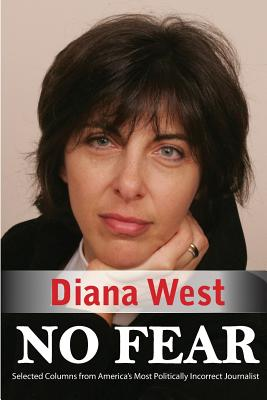 No Fear: Selected Columns from America's Most Politically Incorrect Journalist, West, Diana