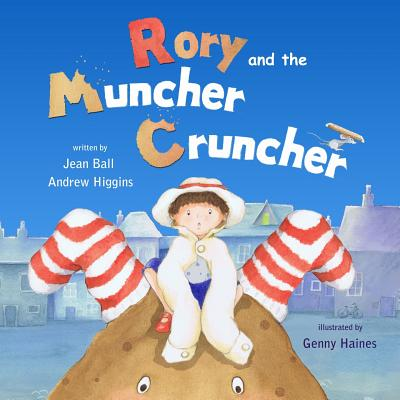 Rory and the Muncher Cruncher, Higgins, Andrew; Ball, Jean