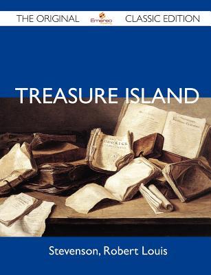 Treasure Island - The Original Classic Edition, Stevenson, Robert Louis