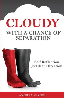Cloudy with a Chance of Separation: Self Reflection for Clear Direction, Seydel, Ms. Andrea D.