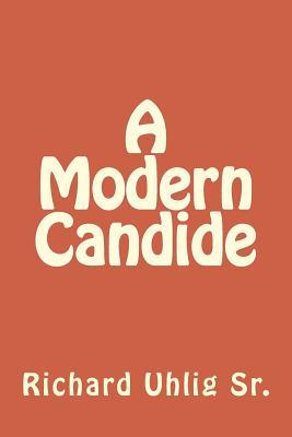 A Modern Candide, Uhlig Sr., Richard A.