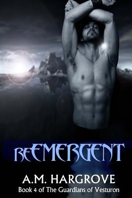 reEMERGENT, Book 4 of The Guardians of Vesturon: Book 4 of The Guardians of Vesturon (Volume 4), Hargrove, A M