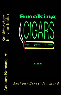 Smoking cigars for your health, Normand, Anthony E