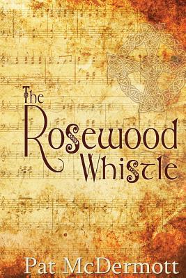The Rosewood Whistle, McDermott, Pat