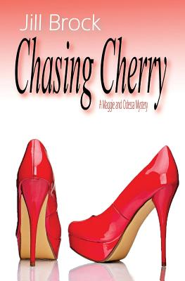 Chasing Cherry (Maggie and Odessa Mysteries), Brock, Jill