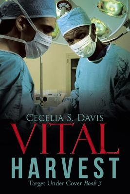 Vital Harvest: Target Under Cover Book 3, Davis, Cecelia S.
