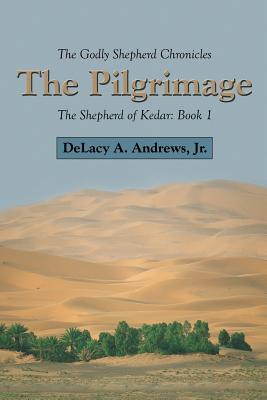 Image for The Pilgrimage: The Shepherd of Kedar: Book 1