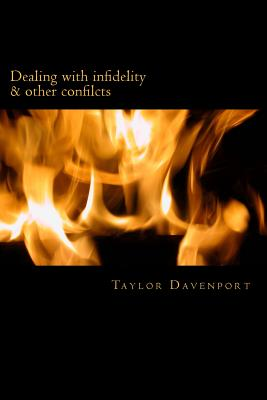 Dealing with infidelity and other conflicts: A guide to maintaining and saving your relationship, Davenport, Taylor