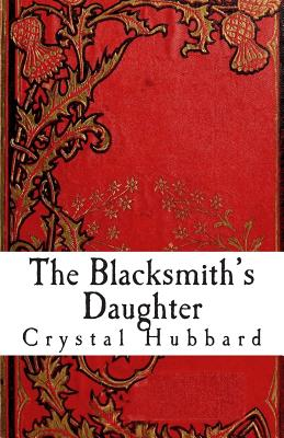 The Blacksmith's Daughter, Hubbard, Crystal