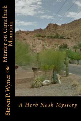 Murder on Camelback Mountain (Herb Nash Mysteries) (Volume 1), Wyner, Steven P.