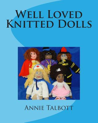Well Loved Knitted Dolls, Talbott, Ms Annie