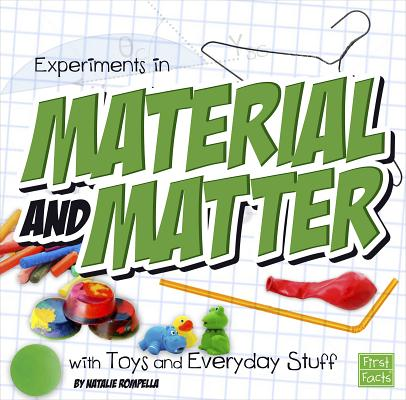 Image for Experiments in Material and Matter with Toys and Everyday Stuff (Fun Science)