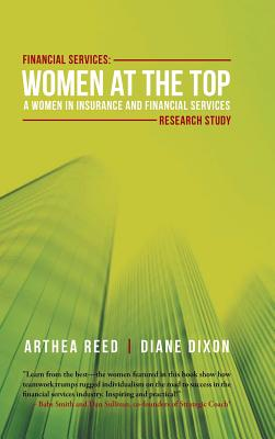 Financial Services: Women at the Top: A WIFS Research Study, Reed, Arthea; Dixon, Diane