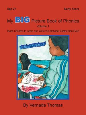 My Big Picture Book of Phonics: Teach Children to Learn and Write the Alphabet Faster than Ever!, Thomas, Vernada
