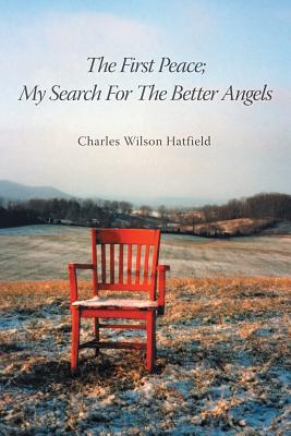 Image for The First Peace; My Search For The Better Angels