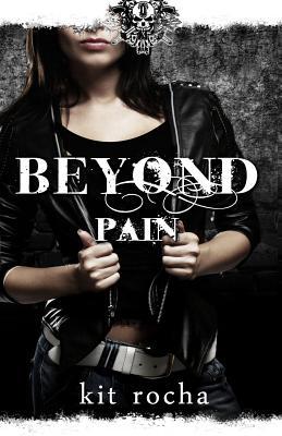 Beyond Pain: Beyond, Book Three, Rocha, Kit