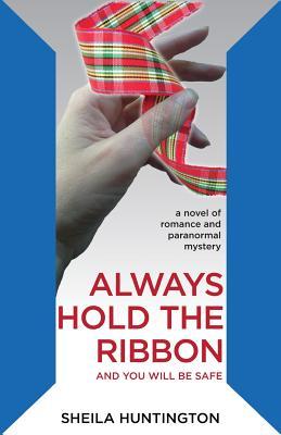 Always Hold the Ribbon, Huntington, Sheila