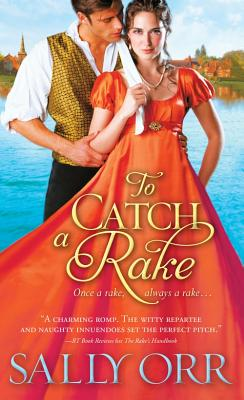 To Catch a Rake (The Rake's Handbook), Sally Orr