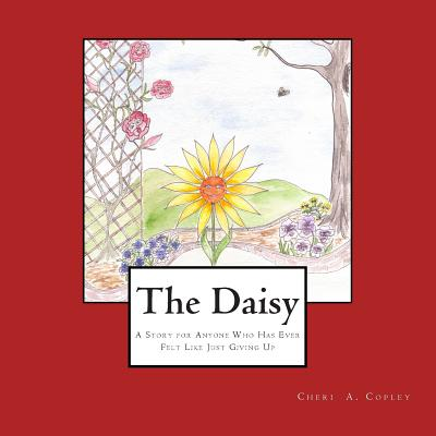 Image for The Daisy: A Story for Anyone Who Has Ever Felt Like Just Giving Up