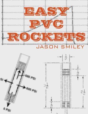 Easy PVC Rockets, Smiley, Jason