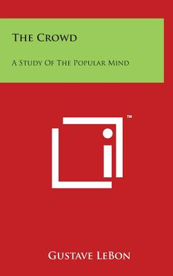Image for The Crowd: A Study of the Popular Mind