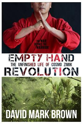 Image for Empty Hand Revolution: The Unfinished Life of Cosmo Zimik