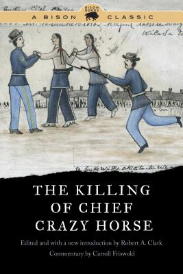 Image for The Killing of Chief Crazy Horse (Bison Classic Editions)