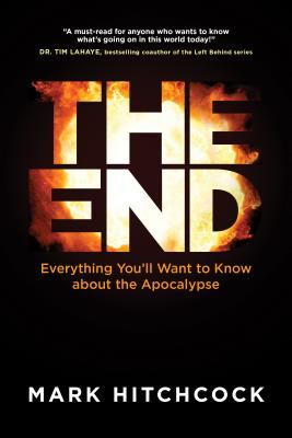 Image for The End: A Complete Overview of Bible Prophecy and the End of Days