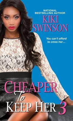 Cheaper to Keep Her 3, Swinson, Kiki