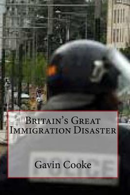 Image for BRITAIN'S GREAT IMMIGRATION DISASTER