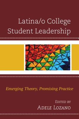 Image for Latina/o College Student Leadership: Emerging Theory, Promising Practice