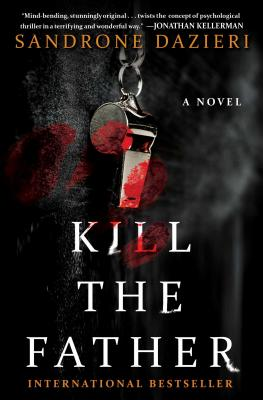Kill the Father: A Novel (Caselli and Torre Series), Sandrone Dazieri