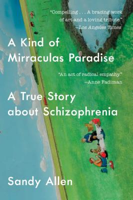 Image for Kind of Mirraculas Paradise: A True Story About Schizophrenia