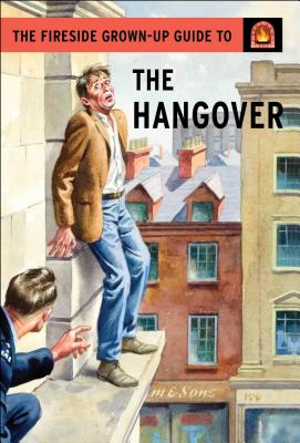 Image for The Fireside Grown-Up Guide to the Hangover
