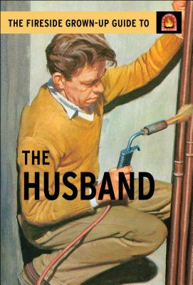 Image for The Fireside Grown-Up Guide to the Husband