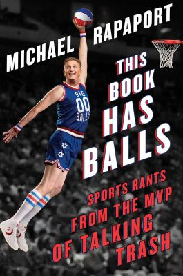 Image for This Book Has Balls: Sports Rants from the MVP of Talking Trash