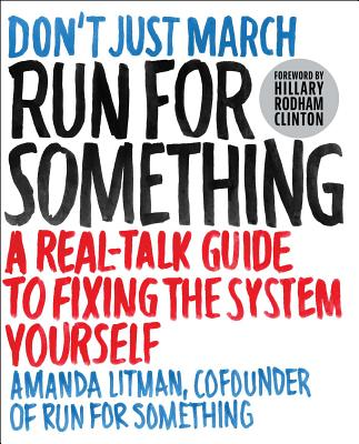 Image for Run for Something: A Real-Talk Guide to Fixing the System Yourself