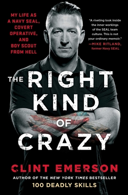 Image for RIGHT KIND OF CRAZY: MY LIFE AS A NAVY SEAL, COVERT OPERATIVE, AND BOY SCOUT FROM HELL