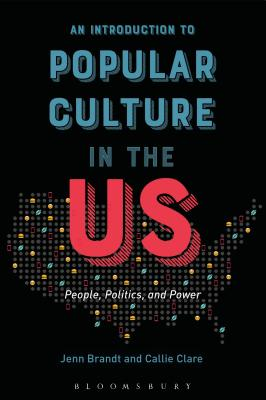 Image for An Introduction to Popular Culture in the US: People, Politics, and Power