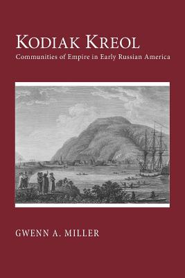 Image for Kodiak Kreol: Communities of Empire in Early Russian America