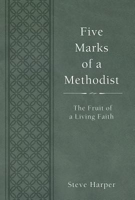 Image for Five Marks of a Methodist: The Fruit of a Living Faith