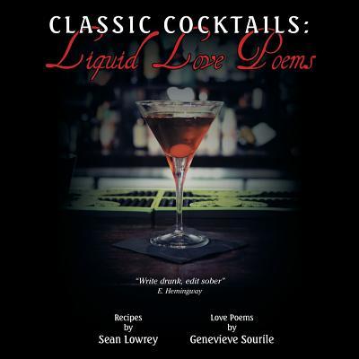 Image for Classic Cocktails: Liquid Love Poems