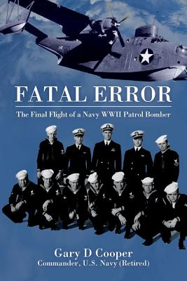 Image for FATAL ERROR THE FINAL FLIGHT OF A NAVY WWII PATROL BOMBER