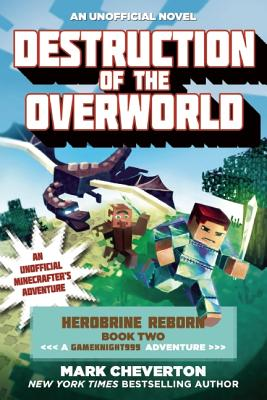 Image for Destruction of the Overworld: Herobrine Reborn Book Two: A Gameknight999 Adventure: An Unofficial Minecrafter's Adventure (Unofficial Minecrafters Herobrine Reborn)