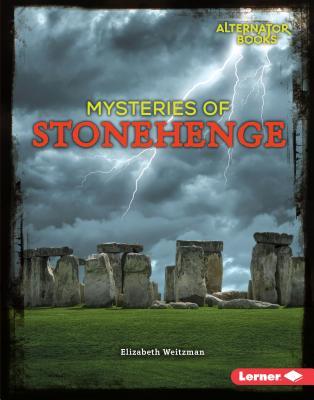 Mysteries of Stonehenge (Ancient Mysteries), Elizabeth Weitzman