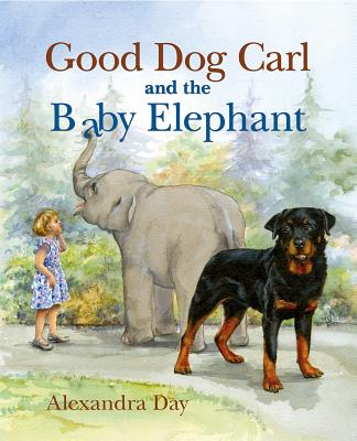 Good Dog Carl and the Baby Elephant, Alexandra Day