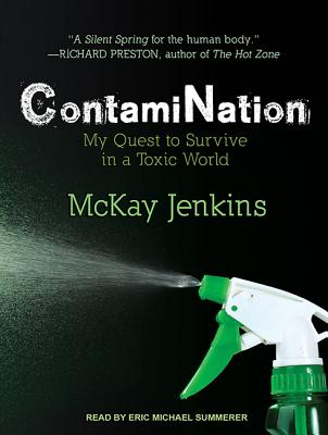 ContamiNation: My Quest to Survive in a Toxic World, Jenkins, McKay