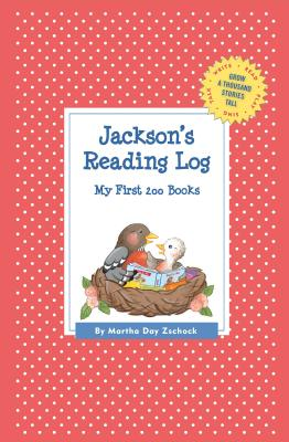 Jackson's Reading Log: My First 200 Books (GATST) (Grow a Thousand Stories Tall), Zschock, Martha Day